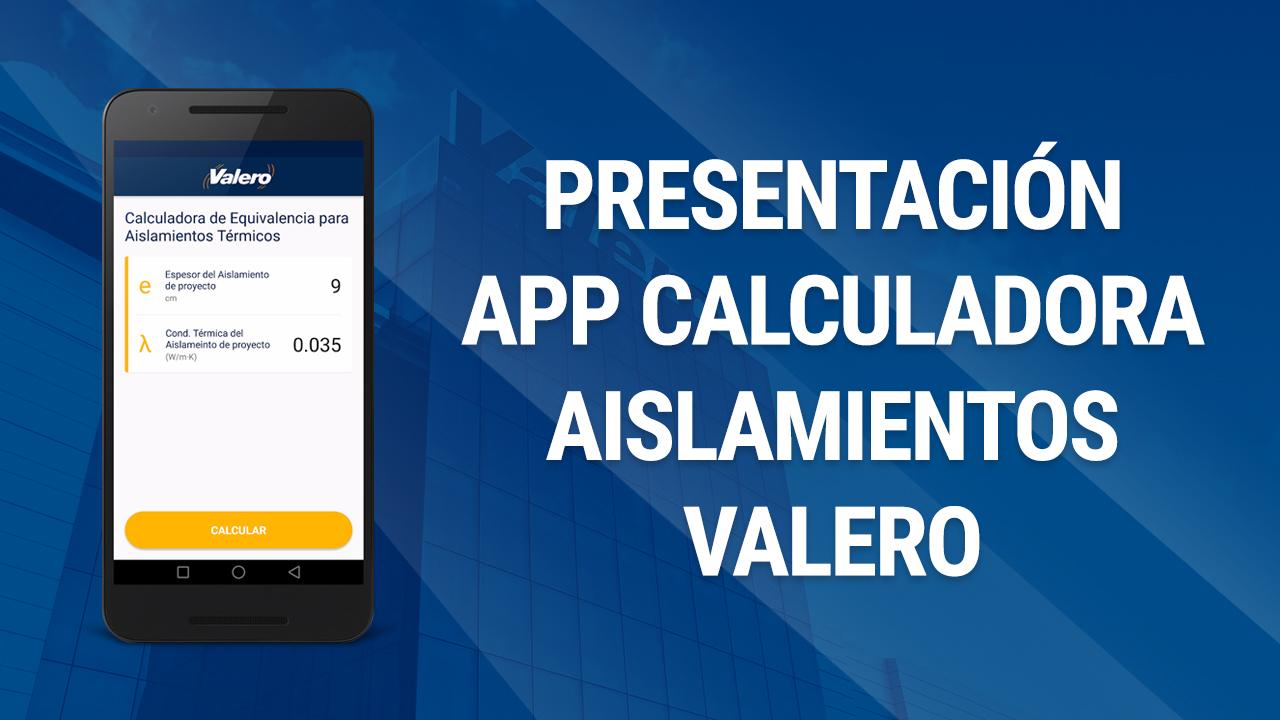 Valero lanza su propia APP de cálculo de aislamiento térmico